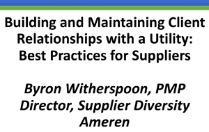 Building and Maintaining Client Relationships with a Utility: Best Practices for Suppliers