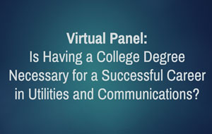 Is Having a College Degree Necessary for a Successful Career in the Utilities and Communications?